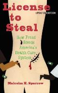 License to Steal How Fraud Bleeds Americas Health Care System
