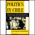 Politics in Chile: Democracy, Authoritarianism & the Search for Development