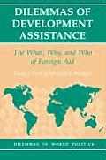 Dilemmas of Development Assistance The What Why & Who of Foreign Aid