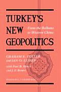 Turkey's New Geopolitics: From the Balkans to Western China