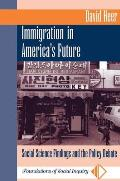 Immigration in America's Future: Social Science Findings and the Policy Debate