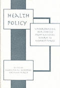 Health policy; understanding our choices from national reform to market force