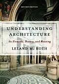 Understanding Architecture: Its Elements, History, and Meaning Cover