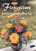 Floriculture From Greenhouse Production To Floral Design