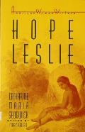 Hope Leslie, Or, Early Times in the Massachusetts (American Women Writers) Cover