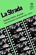 La Strada: Federico Fellini, Director