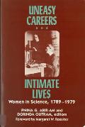 Uneasy Careers and Intimate Lives: Women in Science 1789-1979 (Douglass Series on Women's Lives & the Meaning of Gender)