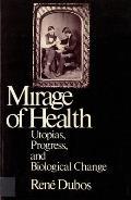 Mirage of Health Utopias Progress & Biological Change