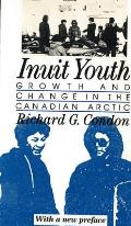 Inuit youth :growth and change in the Canadian Arctic