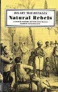 Natural Rebels: A Social History of Enslaved Black Women in Barbados