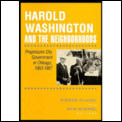 Harold Washington & The Neighborhoods