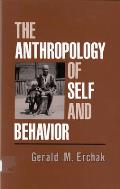 Anthropology of Self and Behavior (92 Edition)