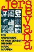 Jerseyana: The Underside of New Jersey History