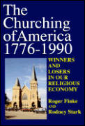 Churching of America 1776-1990: Winners and Losers in Our Religious Economy