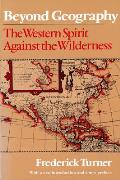 Beyond Geography: The Western Spirit Against the Wilderness Cover