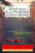 Exploring the Little Rivers of New Jersey (4th Edition)