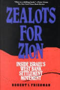 Zealots For Zion Inside Israels West