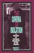 Cinema of Isolation A History of Physical Disability in the Movies