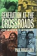 Generation at the Crossroads Apathy & Action on the American Campus
