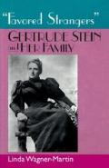 Favored Strangers Gertrude Stein & Her Family