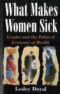 What Makes Women Sick Gender & the Political Economy of Health