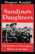 Sandino's Daughters: Testimonies of Nicaraguan Women in Struggle
