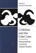 Criticism and the Color Line: Desegrating American Literary Studies
