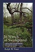 In Search Of Swampland A Wetland Sourceb