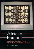 African Fractals : Modern Computing and Indigenous Design (99 Edition)