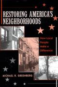 Restoring America's Neighborhoods: How Local People Make a Difference