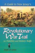 Guide To New Jersey's Revolutionary War Trail : for Familys and History Buffs (01 Edition)