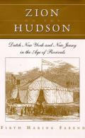 Zion on the Hudson: Dutch New York and New Jersey in the Age of Revivals