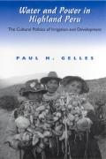 Water & Power in Highland Peru The Cultural Politics of Irrigation & Development