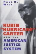 Rubin ' Hurricane' Carter and the American Justice System