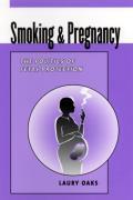 Smoking & Pregnancy: The Politics of Fetal Protection