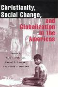 Christianity, Social Change, and Globalization in the Americas (01 Edition)
