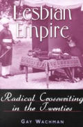 Lesbian Empire Radical Crosswriting in the Twenties