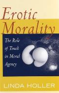 Erotic Morality The Role of Touch in Moral Agency