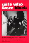 Girls Who Wore Black: Women Writing the Beat Generation