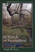 In Search of Swampland A Wetland Sourcebook & Field Guide