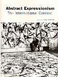 Abstract Expressionism The International Context