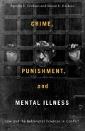 Crime Punishment & Mental Illness Law & the Behavioral Sciences in Conflict