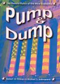 Pump and Dump: The Rancid Rules of the New Economy