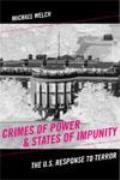 Crimes of Power & States of Impunity: The U.S. Response to Terror (Critical Issues in Crime and Society) Cover