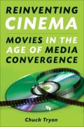 Reinventing Cinema Movies in the Age of Media Convergence