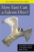 How Fast Can a Falcon Dive?: Fascinating Answers to Questions about Birds of Prey (Animal Q & A)