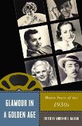 Glamour in a Golden Age: Movie Stars of the 1930s (Star Decades: American Culture/American Cinema) Cover