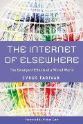 Internet of Elsewhere The Emergent Effects of a Wired World