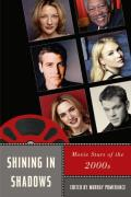 Shining in Shadows: Movie Stars of the 2000s