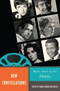 New Constellations: Movie Stars of the 1960s (Star Decades: American Culture/American Cinema Star)